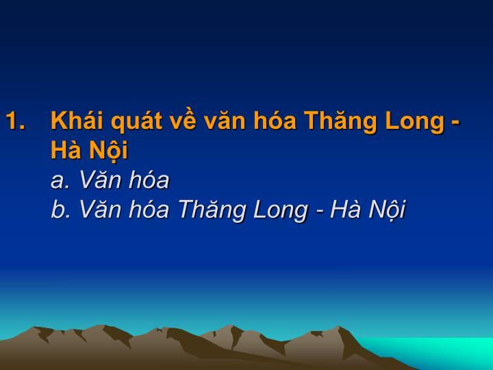 Khái quát về văn hóa Thăng Long - Hà Nội