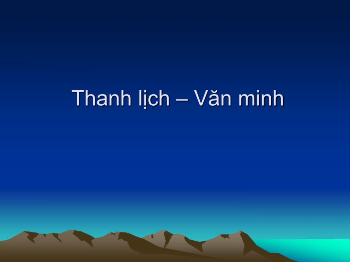 Thanh lịch – Văn minh