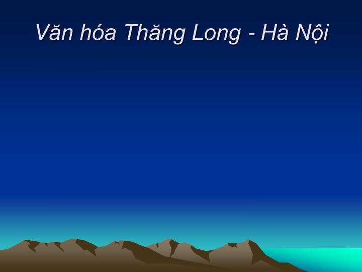 Văn hóa Thăng Long - Hà Nội