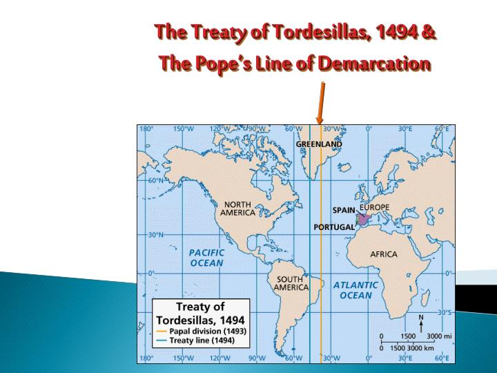 The Treaty of Tordesillas, 1494 &