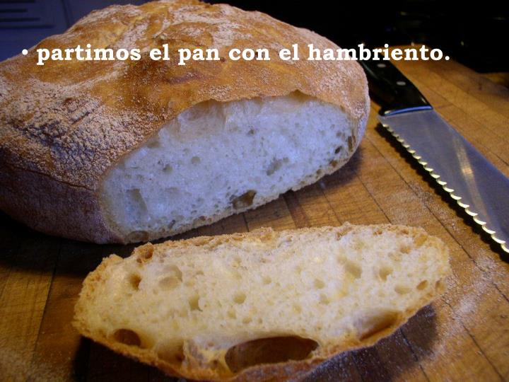 partimos el pan con el hambriento.