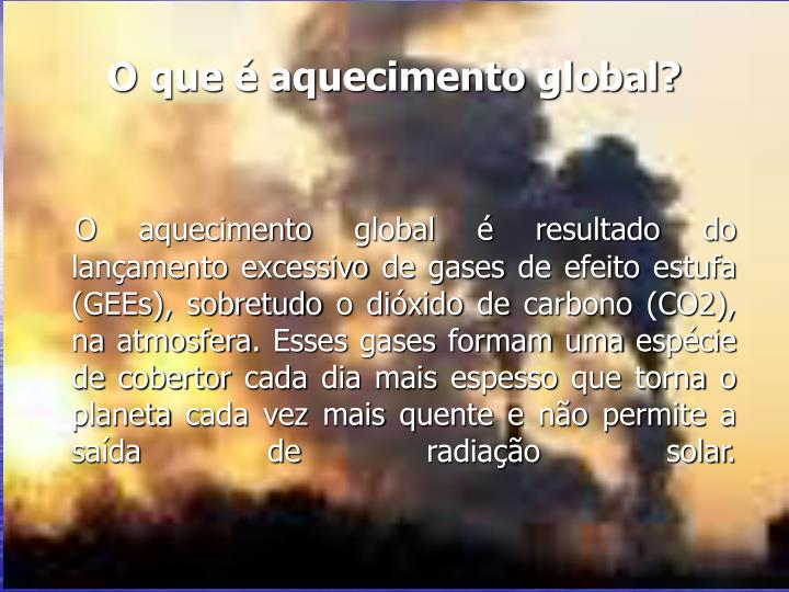 O que é aquecimento global?