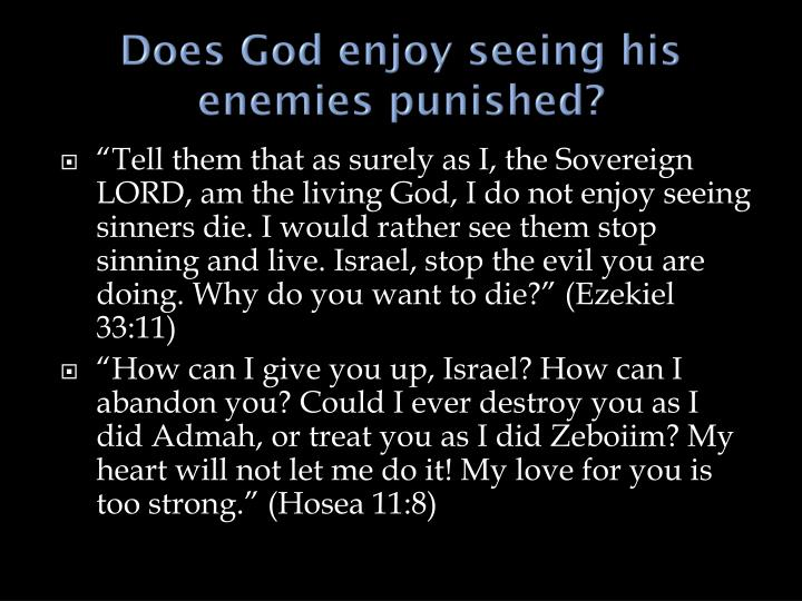 Does God enjoy seeing his enemies punished?