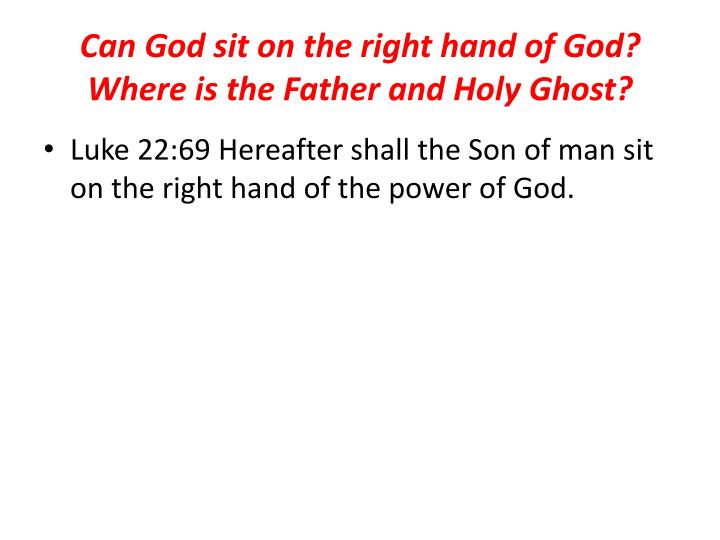 Can God sit on the right hand of God? Where is the Father and Holy Ghost?