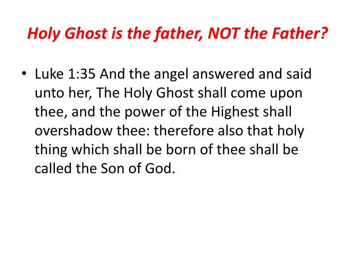 Holy Ghost is the father, NOT the Father?