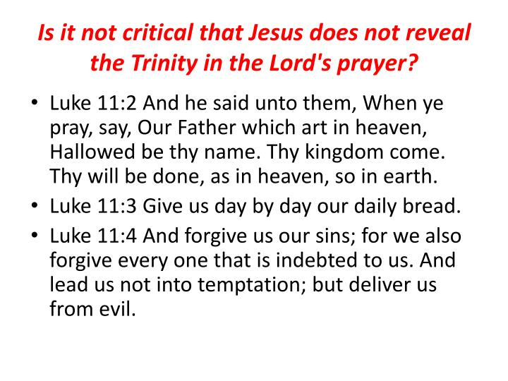 Is it not critical that Jesus does not reveal the Trinity in the Lord's prayer?