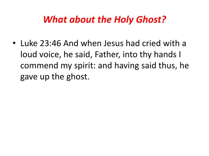 What about the Holy Ghost?