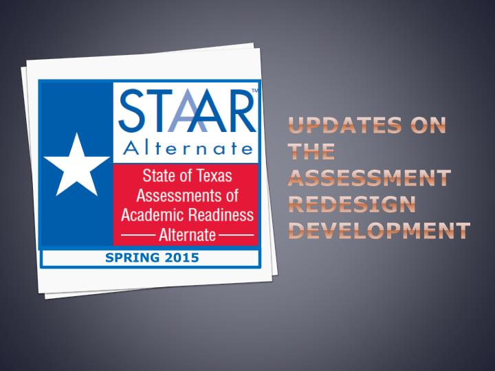 Updates on the Assessment Redesign Development