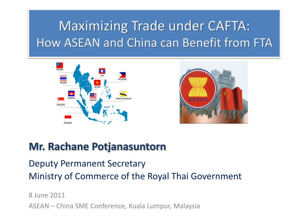 Ppt Maximizing Trade Under Cafta How Asean And China Can Benefit