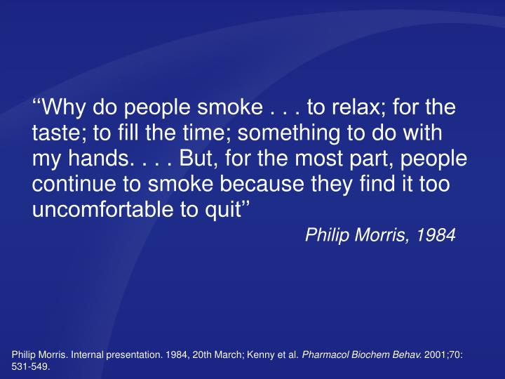 ''Why do people smoke . . . to relax; for the taste; to fill the time; something to do with