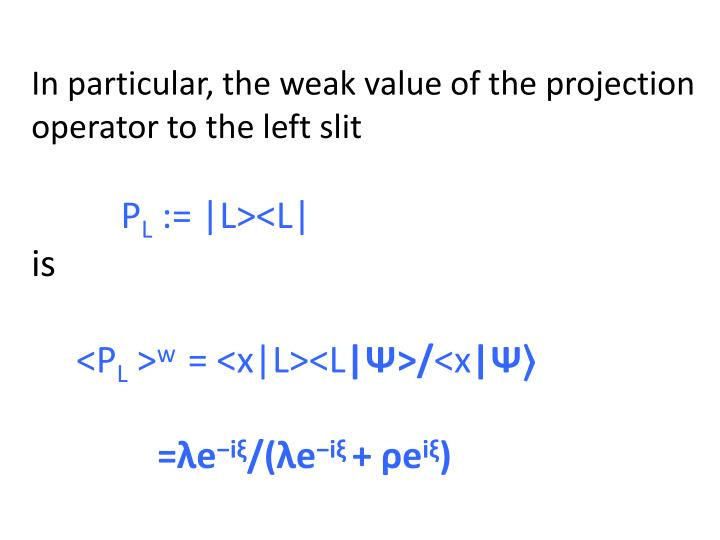 In particular, the weak value of the projection