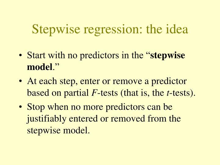 Stepwise regression: the idea
