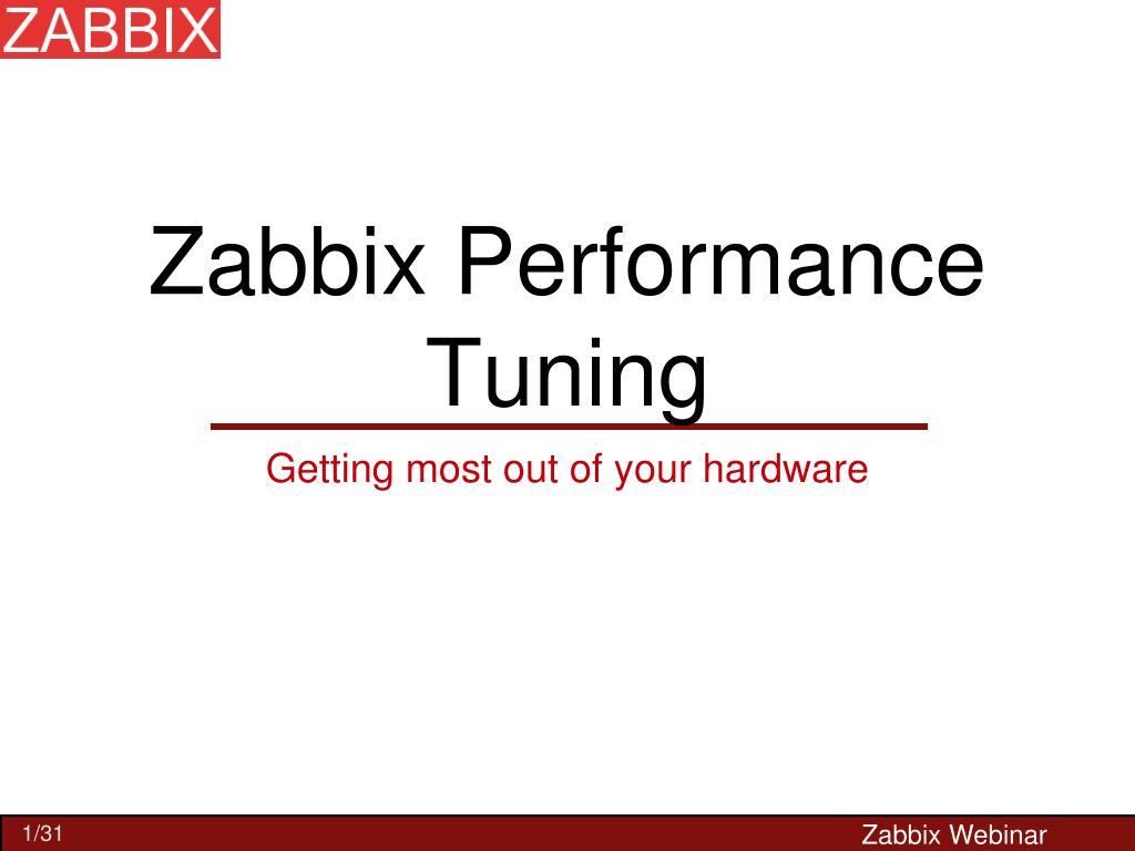 PPT - Zabbix Performance Tuning PowerPoint Presentation - ID:6005220