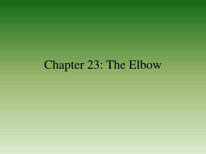 chapter 23 the elbow n.