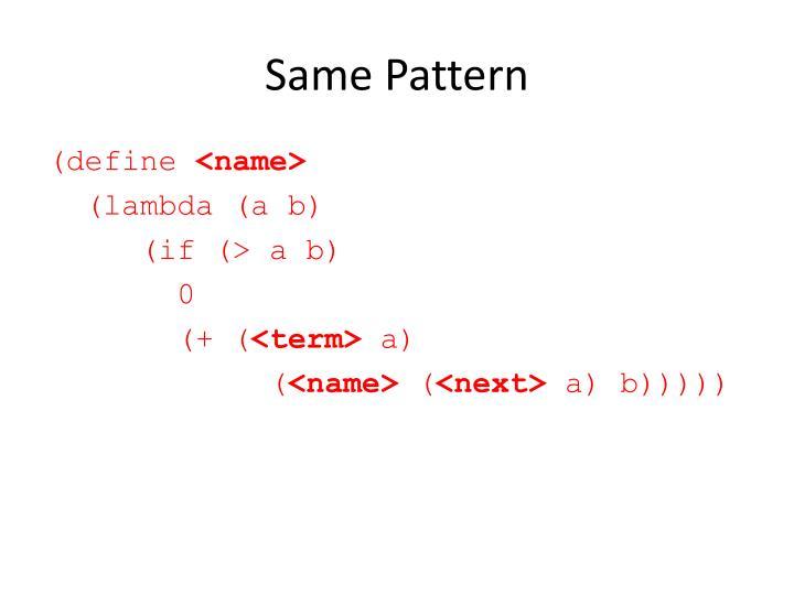 Same Pattern