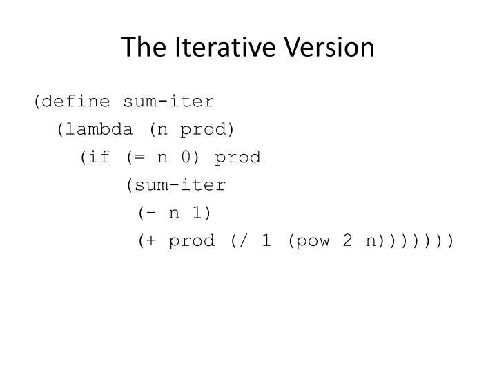 The Iterative Version