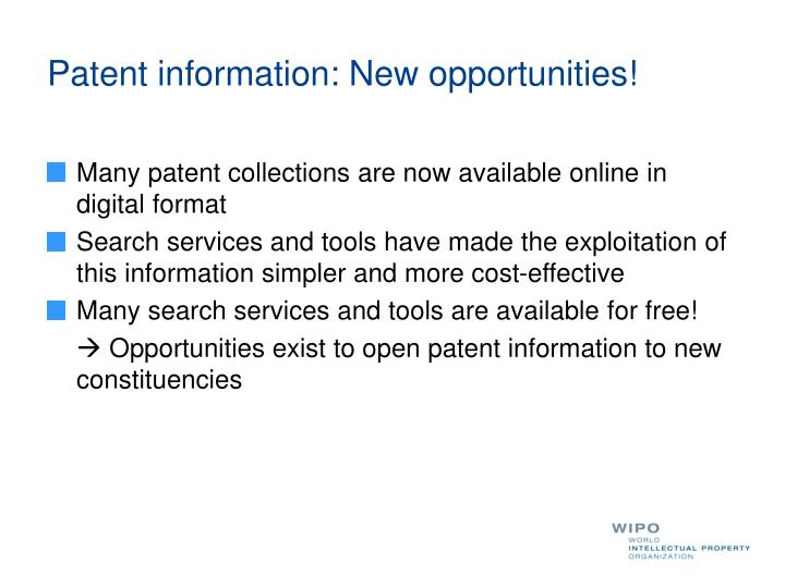 Patent information: New opportunities!