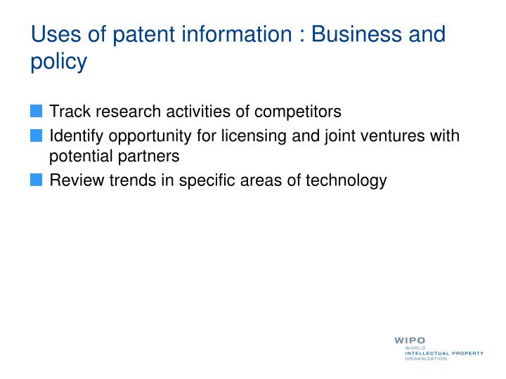 Uses of patent information : Business and policy
