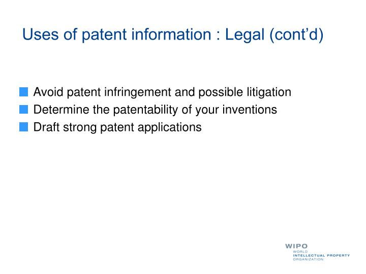 Uses of patent information : Legal (cont'd)