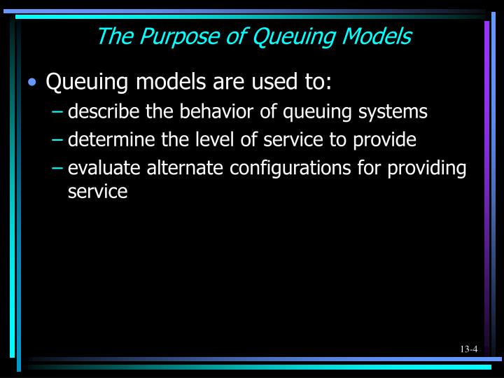 The Purpose of Queuing Models