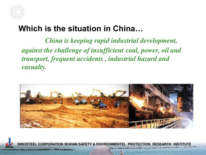 Which is the situation in China…