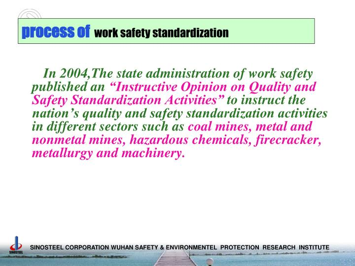 In 2004,The state administration of work safety  published an