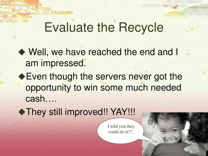 Evaluate the Recycle