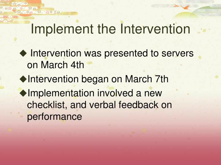Implement the Intervention