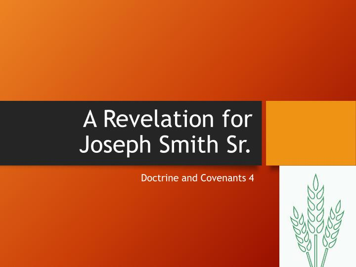 A Revelation for Joseph Smith Sr.