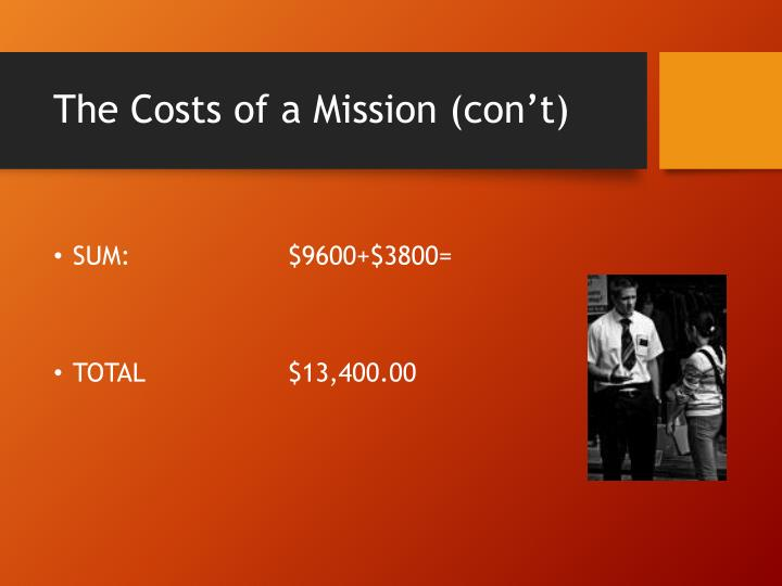 The Costs of a Mission (con't)