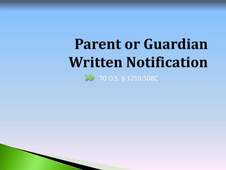 Parent or Guardian Written Notification