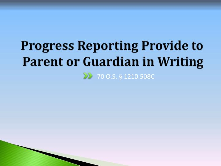 Progress Reporting Provide to Parent or Guardian in Writing