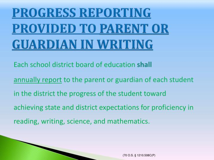 PROGRESS REPORTING PROVIDED TO