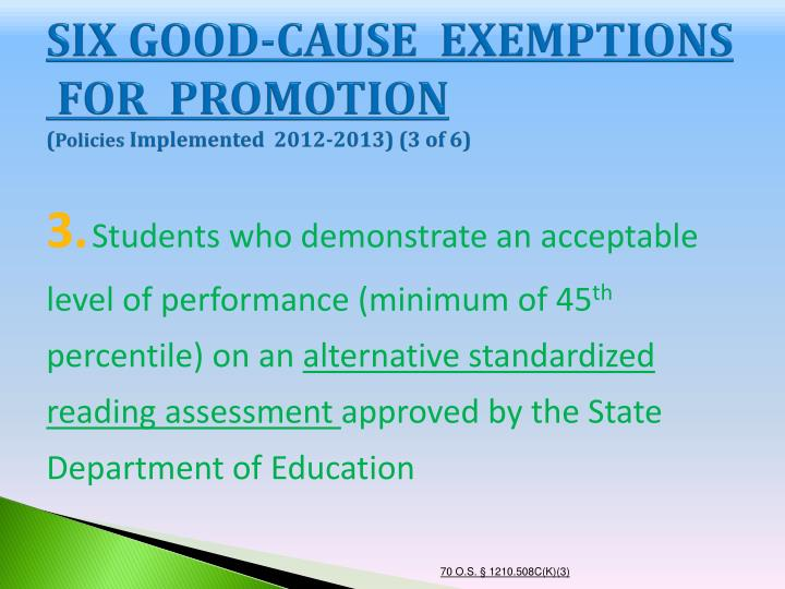 SIX GOOD-CAUSE  EXEMPTIONS