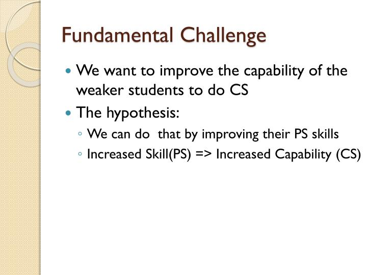 Fundamental Challenge