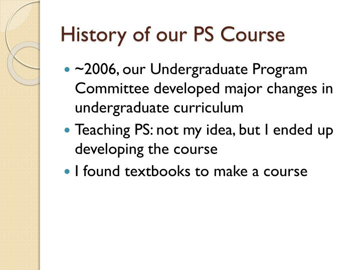 History of our PS Course