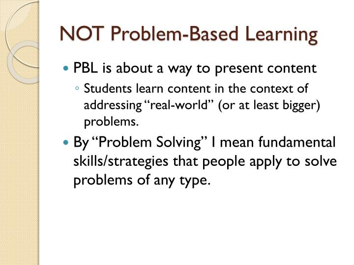 NOT Problem-Based Learning