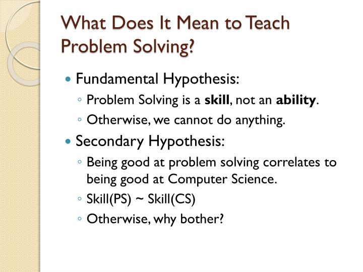 What Does It Mean to Teach Problem Solving?