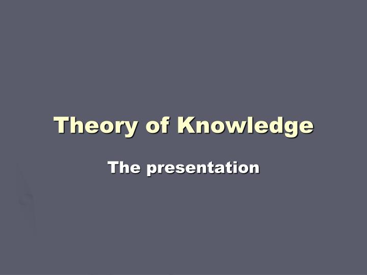 theory of knowledge n.