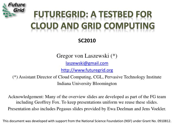 Futuregrid a testbed for cloud and grid computing