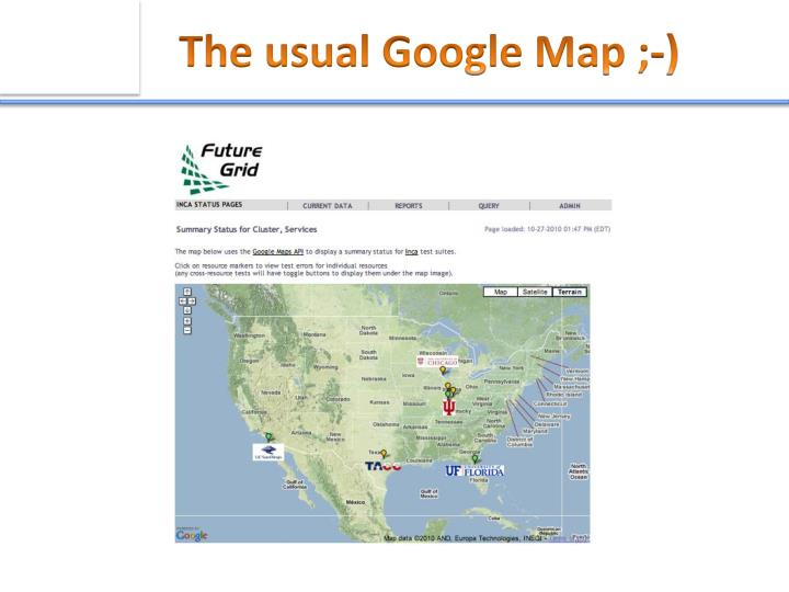 The usual Google Map ;-)