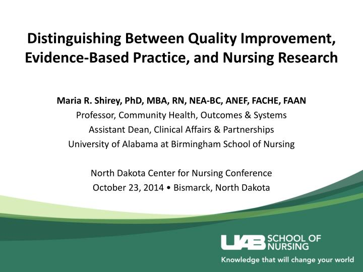distinguishing between quality improvement evidence based practice and nursing research n.