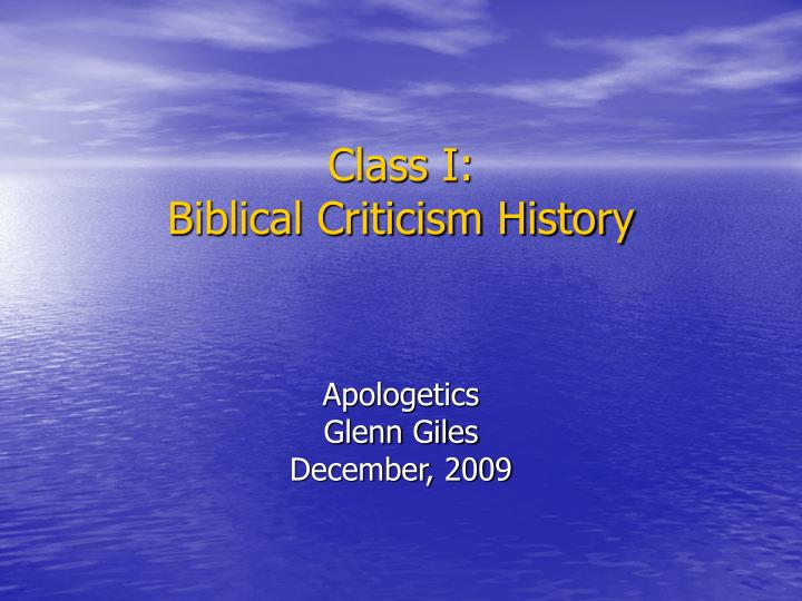 "biblical criticisms ""negative criticism means voicing an objection to something, only with the purpose of showing that it is wrong, false, mistaken, nonsensical, objectionable, or disreputable generally, it suggests disapproval of something, or disagreement with something – it emphasizes the downsides of something."