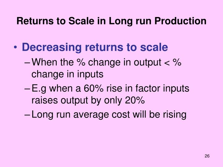 Returns to Scale in Long run Production