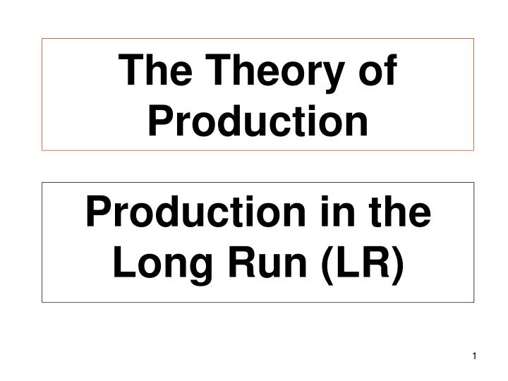 The theory of production