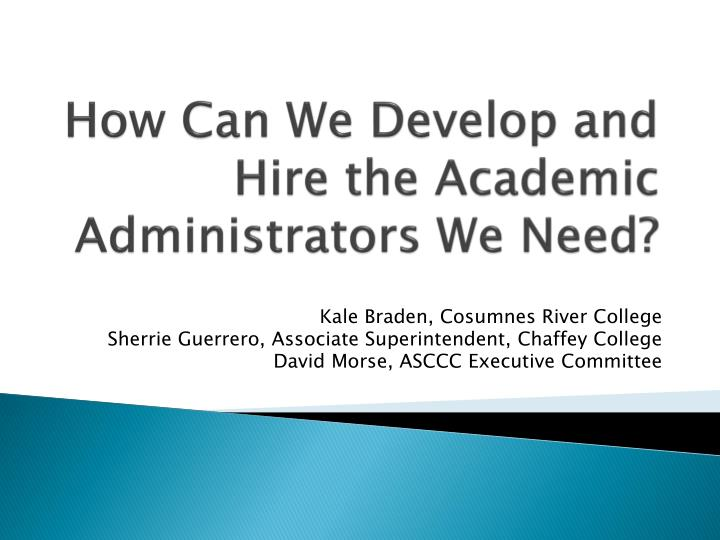 how can we develop and hire the academic administrators we need n.