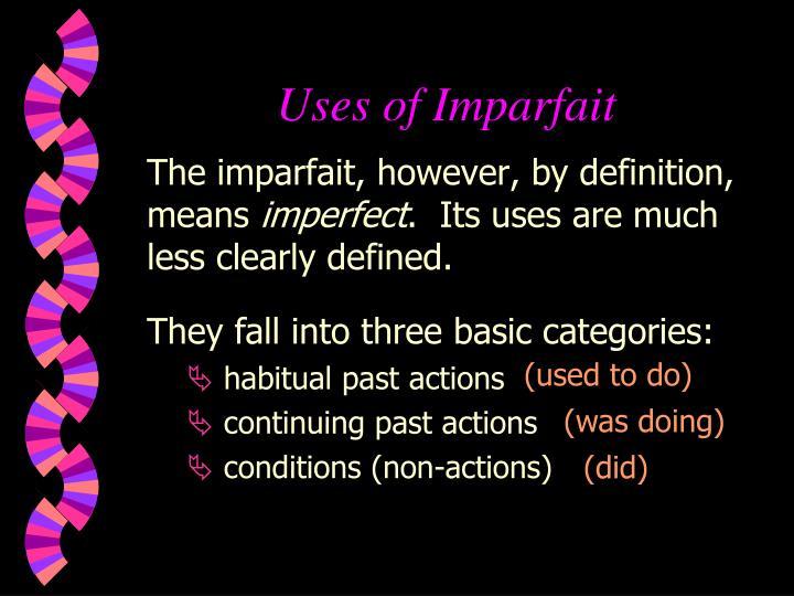 Uses of Imparfait