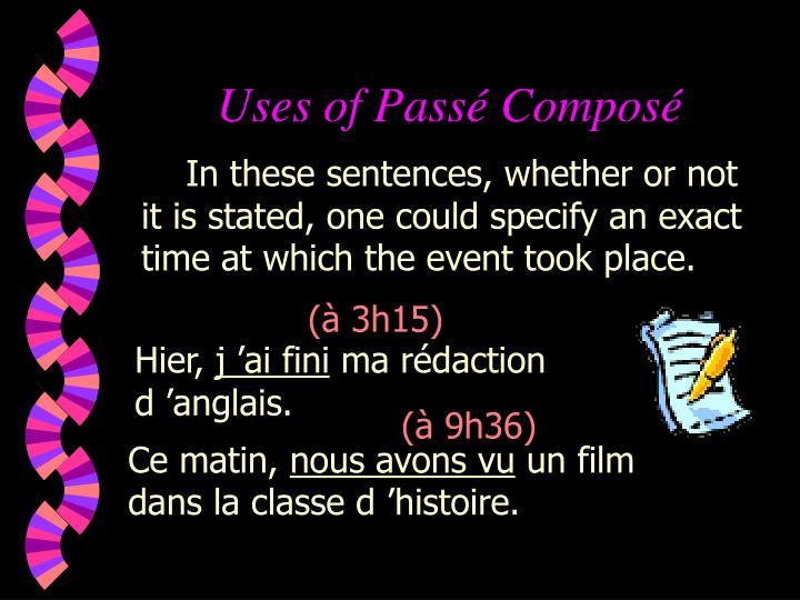 Uses of Passé Composé