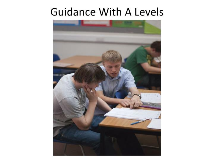 guidance with a levels n.