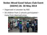 stokes wood good values club event ssehv 26 30 may 2014
